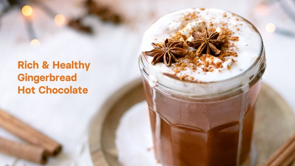 Rich & Healthy Gingerbread Hot Chocolate